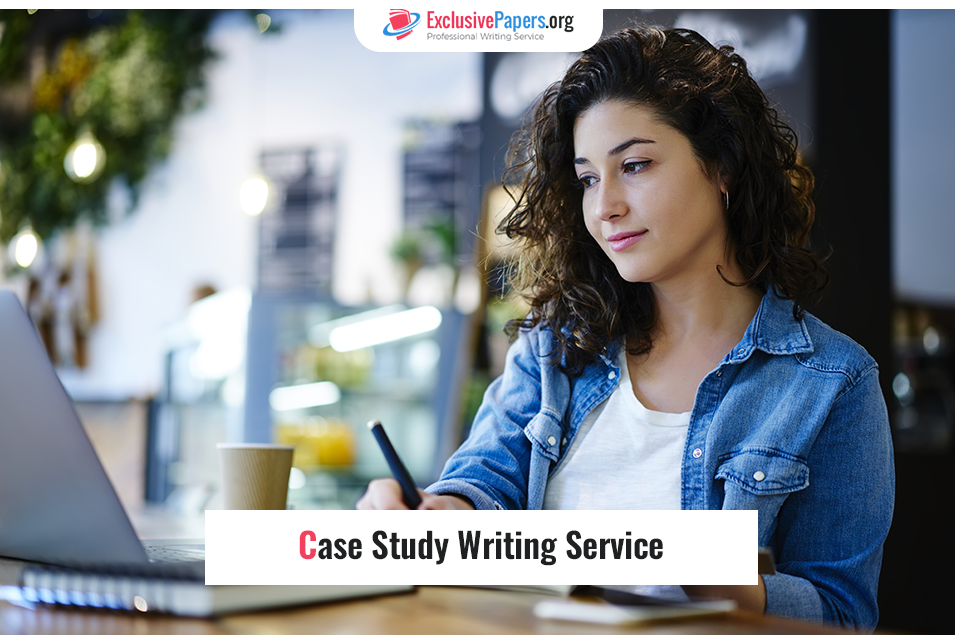 Exclusive Case Study Writing Service