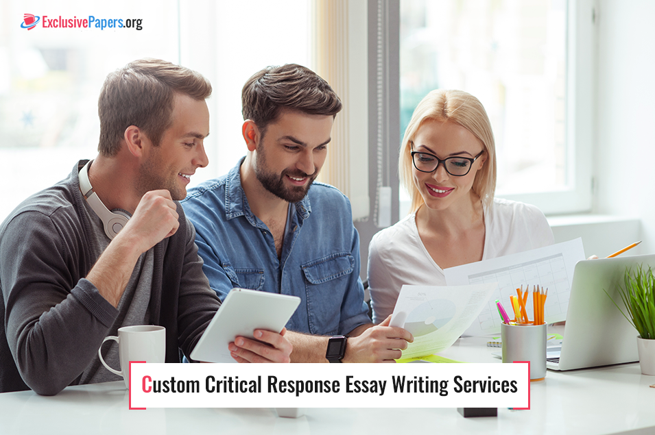 Custom Critical Response Essay Writing Services from ExclusivePapers