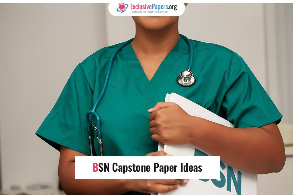 BSN Capstone Paper Ideas