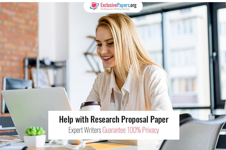 Exclusive Help with Research Proposal Paper